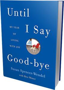 """Until I Say Goodbye"" will become available in March 2013. (Image: SusanSpencerWendel.com)"